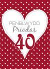 Penbl Priodas Ruddem - 40 / Anniv - Ruby - 40